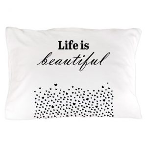 life_is_beautiful_pillow_case